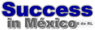Success in Mexico, S de RL - Franklin D Frith II